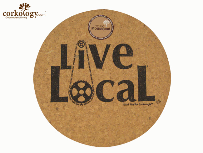 Cork Mouse Pad Live Local Round - Click Image to Close